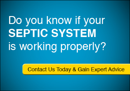 Do you know if your septic system is working properly? Contact Us Today and gain expert advice.